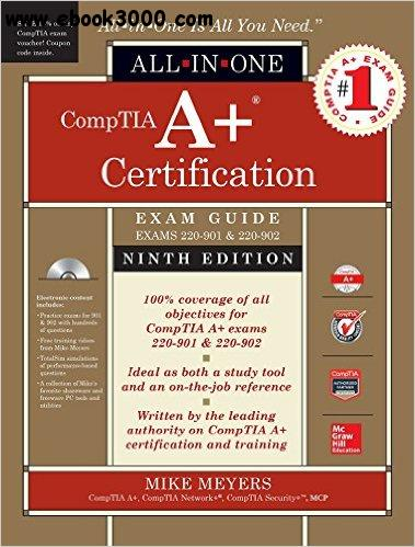 CompTIA A+ Certification All-in-One Exam Guide, 9th  Edition (Exams 220-901 & 220-902) free download