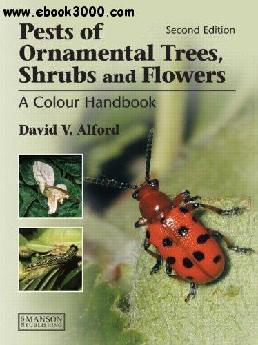 Pests of Ornamental Trees, Shrubs and Flowers: A Colour Handbook, 2nd  Edition free download