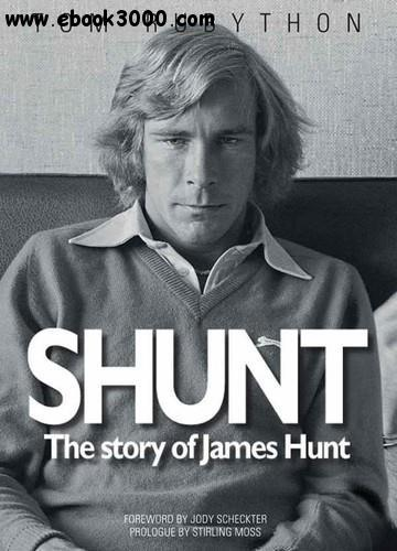 Shunt: The Story of James Hunt free download