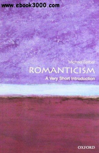 Romanticism: A Very Short Introduction free download