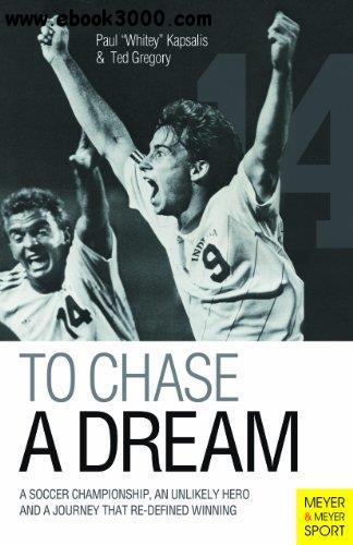 To Chase a Dream: A Soccer Championship, an Unlikely Hero and a Journey That Re-Defined Winning free download