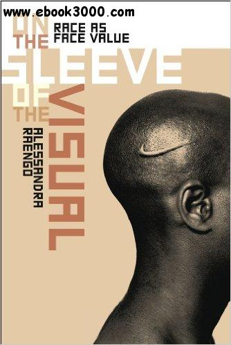 On the Sleeve of the Visual: Race as Face Value free download