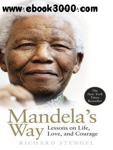 Mandela's Way: Lessons on Life, Love, and Courage free download