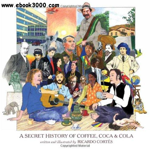A Secret History of Coffee, Coca & Cola free download
