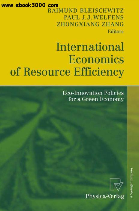 International Economics of Resource Efficiency: Eco-Innovation Policies for a Green Economy free download