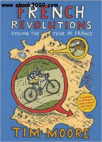 French Revolutions: Cycling the Tour de France free download