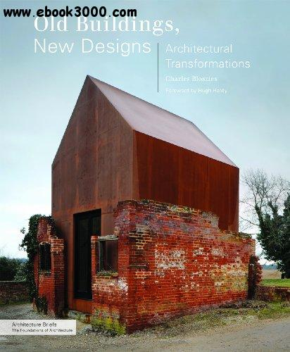 Old Buildings, New Designs: Architectural Transformations free download