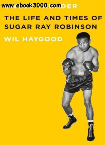 Sweet Thunder: The Life and Times of Sugar Ray Robinson free download