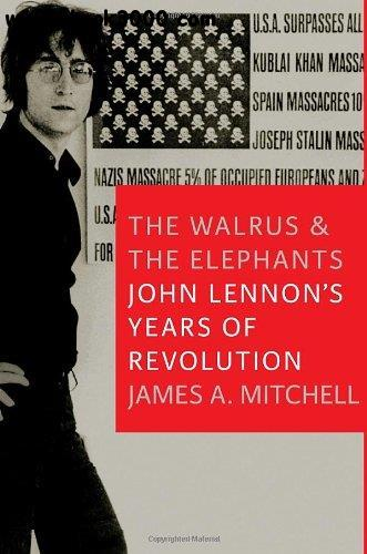 The Walrus and the Elephants: John Lennon's Years of Revolution free download