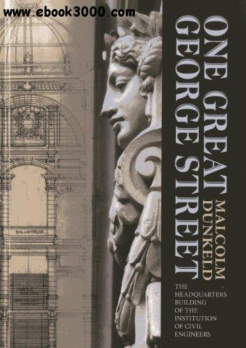 One Great George Street: The Headquarters Building of the Institution of Civil Engineers free download