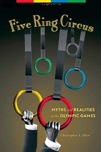 Five Ring Circus: Myths and Realities of the Olympic Games free download