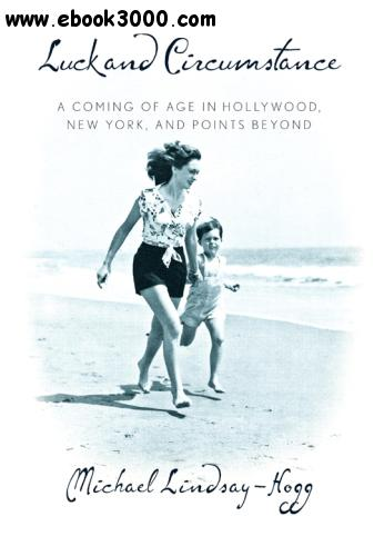 Luck and Circumstance: A Coming of Age in Hollywood, New York, and Points Beyond free download