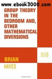 Group Theory in the Bedroom, and Other Mathematical Diversions free download