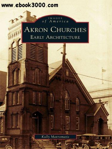 Akron Churches: Early Architecture free download