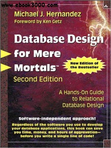 Database Design for Mere Mortals: A Hands-On Guide to Relational Database Design, 2nd  Edition free download
