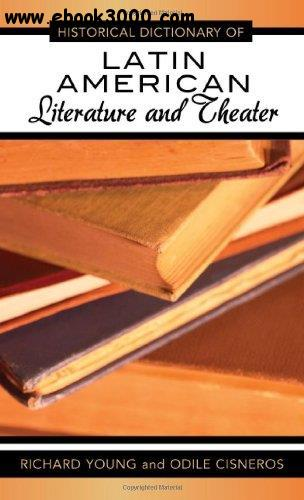 Historical Dictionary of Latin American Literature and Theater free download