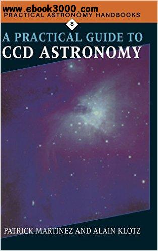 A Practical Guide to CCD Astronomy free download