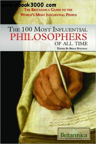 The 100 Most Influential Philosophers of All Time free download