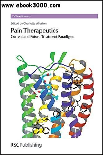 Pain Therapeutics: Current and Future Treatment Paradigms free download