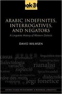 Arabic Indefinites, Interrogatives, and Negators: A Linguistic History of Western Dialects free download