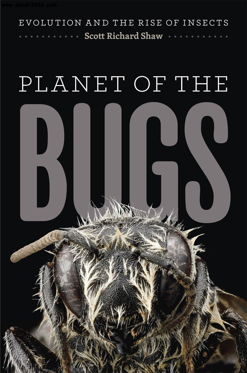 Planet of the Bugs: Evolution and the Rise of Insects free download
