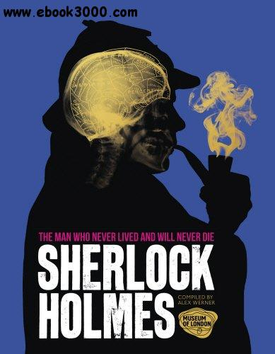 Sherlock Holmes: The Man Who Never Lived and Will Never Die free download