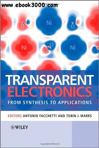Transparent Electronics: From Synthesis to Applications free download