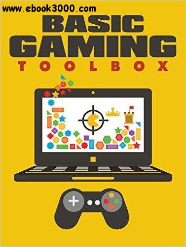 Basic Gaming Toolbox: Get All The Support And Guidance You Need To Be A Success At Gaming! free download