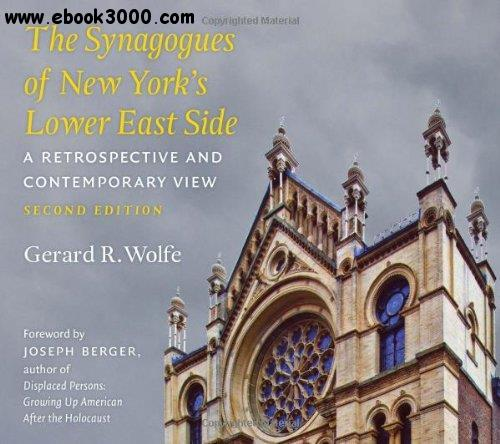 The Synagogues of New York's Lower East Side: A Retrospective and Contemporary View, 2nd Edition free download
