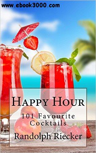 Happy Hour: 101 Favourite Cocktails free download