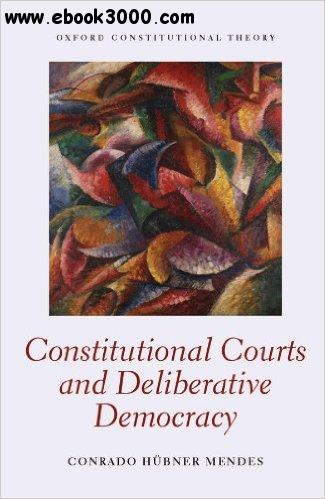 Constitutional Courts and Deliberative Democracy free download
