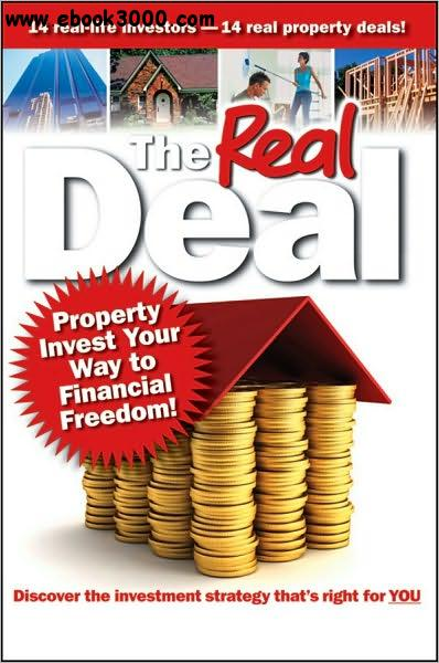 The Real Deal: Property Invest Your Way to Financial Freedom free download
