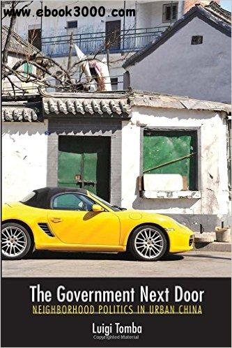 The Government Next Door: Neighborhood Politics in Urban China free download