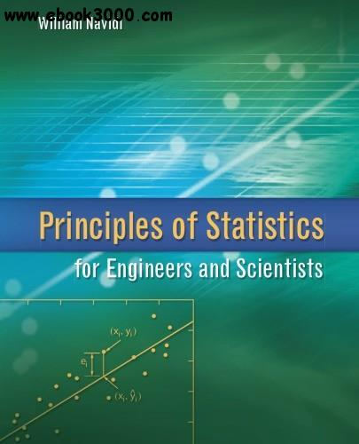 Principles of Statistics for Engineers and Scientists free download