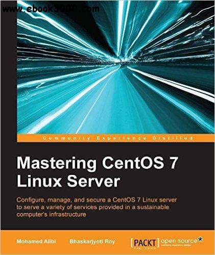 Mastering CentOS 7 Linux Server free download