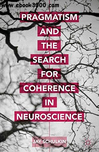 Pragmatism and the Search for Coherence in Neuroscience free download