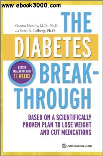 The Diabetes Breakthrough: Based on a Scientifically Proven Plan to Lose Weight and Cut Medications free download