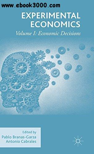 Experimental Economics, Volume I: Economic Decisions free download