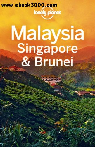 Lonely Planet Malaysia, Singapore & Brunei free download