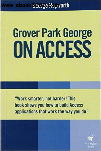 Grover Park George On Access: Unleash the Power of Access free download
