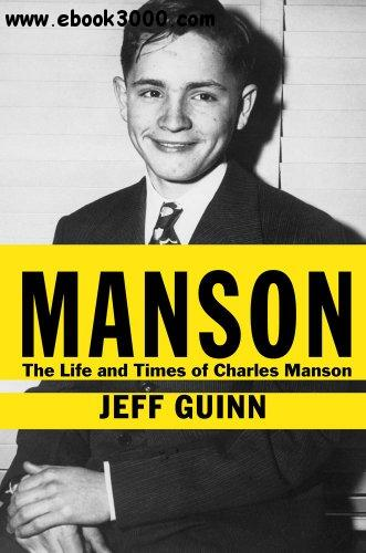 Jeff Guinn - Manson: The Life and Times of Charles Manson free download