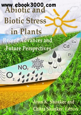 Abiotic and Biotic Stress in Plants: Recent Advances and Future Perspectives free download