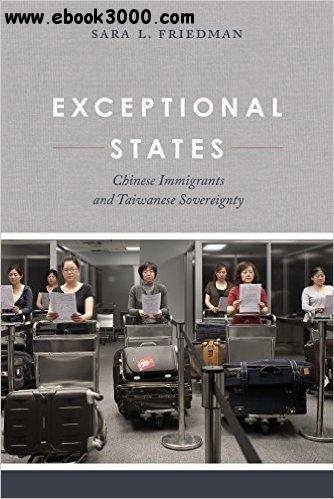 Exceptional States: Chinese Immigrants and Taiwanese Sovereignty free download