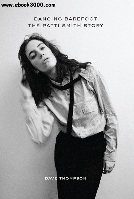 Dancing Barefoot: The Patti Smith Story free download