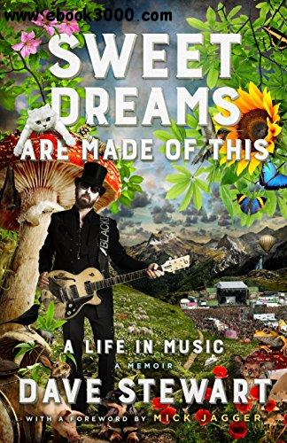Sweet Dreams Are Made of This: A Life In Music free download