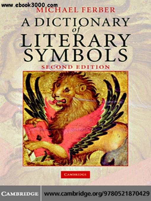 A Dictionary of Literary Symbols free download