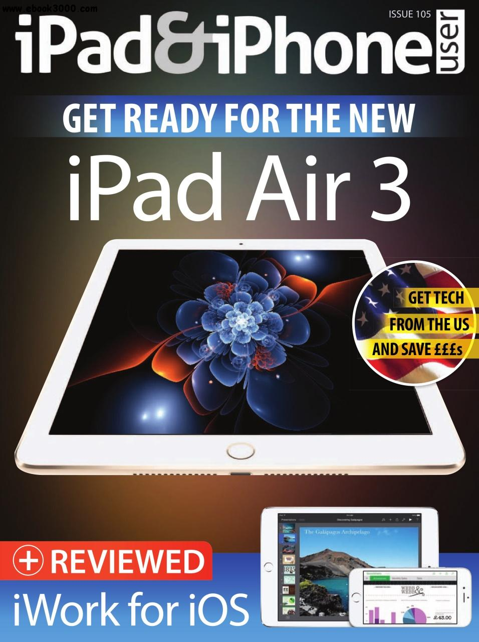 iPad and iPhone User - Issue 105 2016 download dree