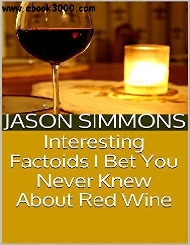 Interesting Factoids I Bet You Never Knew About Red Wine free download