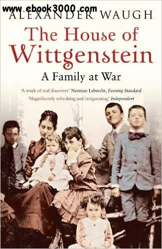 The House of Wittgenstein: A Family at War free download