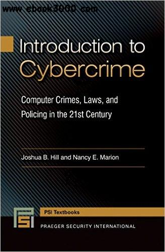 Introduction to Cybercrime: Computer Crimes, Laws, and Policing in the 21st Century (Praeger Security International) free download